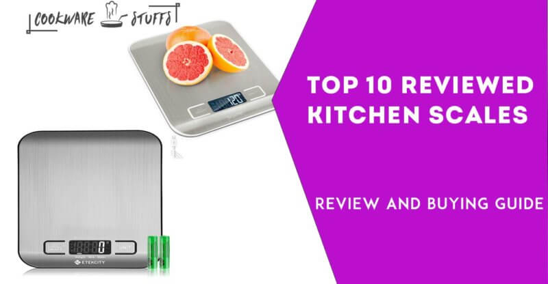 Best kitchen Scale Review Guide Featuring Food Scales