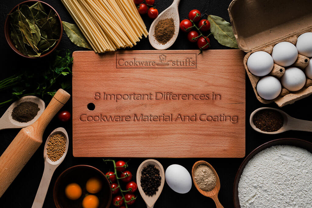 8 important differences in cookware material and coatings