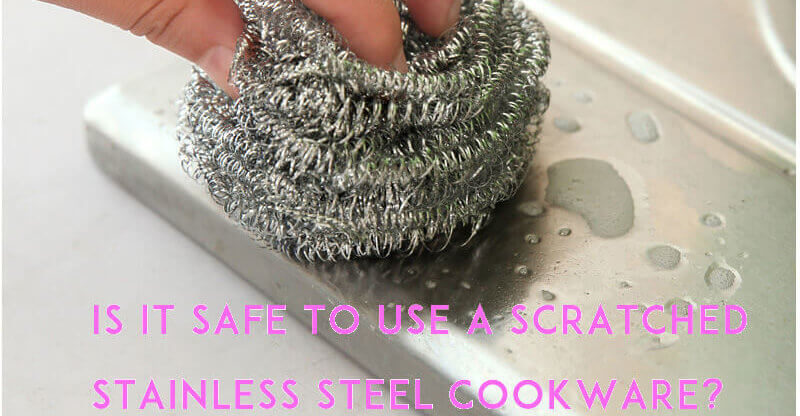 Is it safe to use a scratched stainless steel pan?